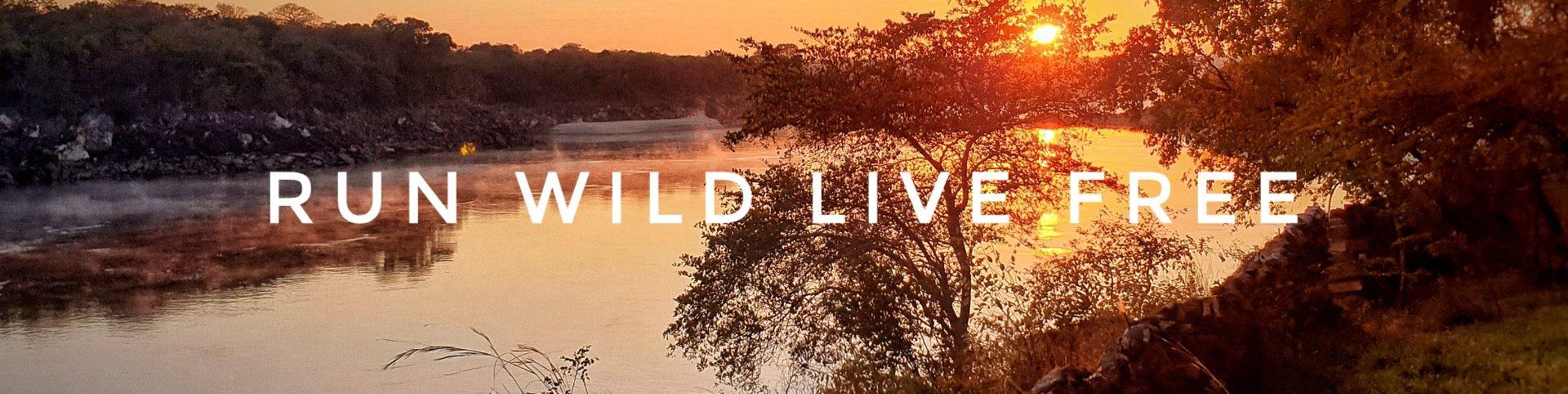 run wild live free